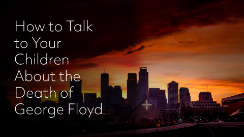 How to Talk to Your Children About the Death of George Floyd