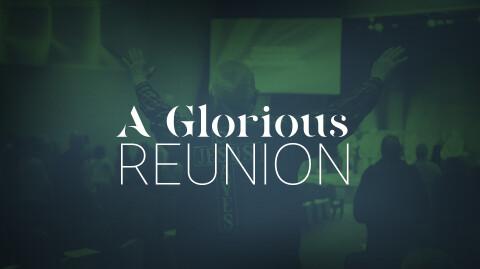 A Glorious Reunion