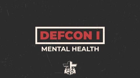 Mental Health: DEFCON 1