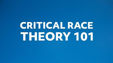 Critical Race Theory 101